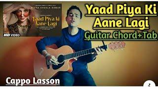 yaad-piya-ki-aane-lagi-guitar-lesson-chord-tab-divya-khosla-kumar-neha-k-tanishk-b-faisu