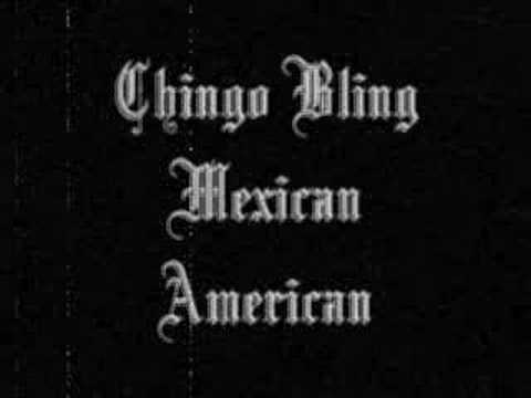 Chingo Bling-Mexican Americans