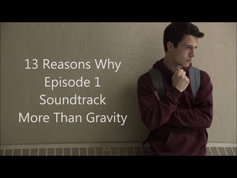 13 Reasons Why Soundtrack Official | Episode 1 More Than Gravity Lyrics - Colin & Caroline