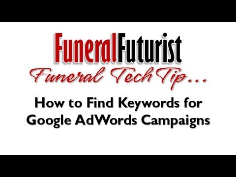 How To Find Keywords for Your Funeral Home & Cremation Google AdWords Advertising