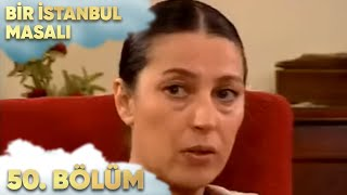 Bir İstanbul Masalı 50.Bölüm