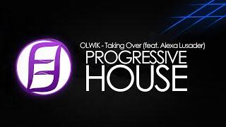 OLWIK - Taking Over (feat. Alexa Lusader)
