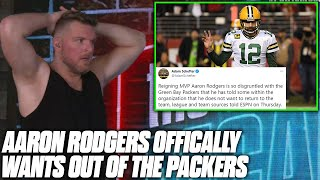 Pat McAfee Reacts To Aaron Rodgers Saying He Wants To LEAVE THE PACKERS