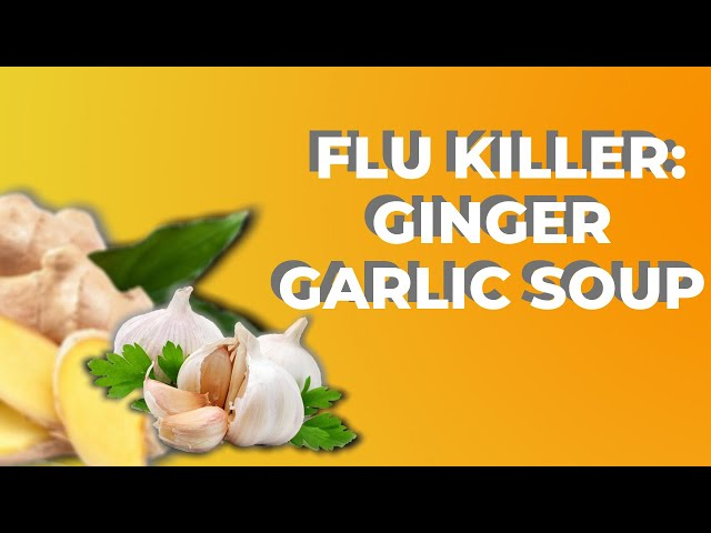 Treating Flu With Ginger Garlic Soup (Immune Boosting Soup)