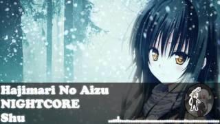 [Nightcore] - Hajimari No Aizu