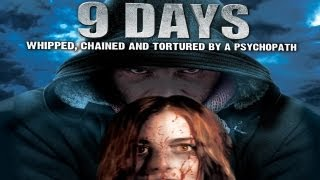 9 Days: Whipped, Chained and Tortured by a Psychopath - Official Trailer