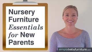 Baby Furniture - The Essentials Every Parent Needs For Their Baby's Nursery - Parenting Advice