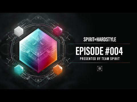 004 | Spirit Of Hardstyle Podcast | Presented by Team Spirit