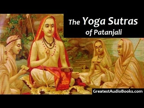 YOGA SUTRAS OF PANTANJALI - FULL AudioBook | Greatest Audio Books
