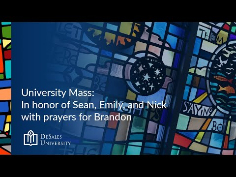 University Mass in honor of Sean, Emily, and Nick with prayers for Brandon : March 8, 2021