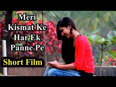 Meri Kismat Ke Har Ek Panne Pe | Romantic Love Story | Hendi Short Film