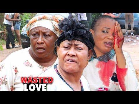 WASTED LOVE SEASON 3 & 4 - NEW MOVIE NIGERIAN NOLLYWOOD LATEST 2018 MOVIE