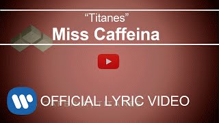 Miss Caffeina - Titanes (Lyric Video)