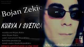 Bojan Zekic-KURVA i SVETICA novo 2015-2016 █▬█ █ ▀█▀