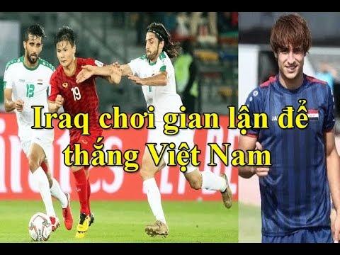 Châu Á rúng động vì Iraq gian lận để thắng Việt Nam tại Asian Cup 2019