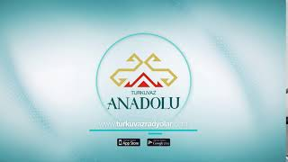Turkuvaz Anadolu -  Canlı Radyo Yayını - Online Radyo Dinle - En İyi Türküler