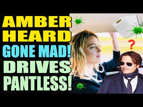 Amber Heard Gone Mad! Drives Pantless Amid Johnny Depp Trial and Global Crisis!!