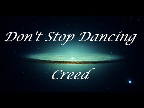 Don't Stop Dancing - Creed (Letra/Lyrics)