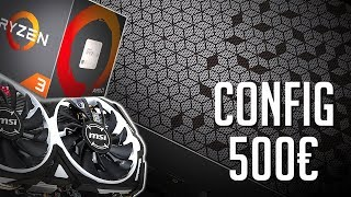 Une Config Gamer pour 500 euros ! (Mars 2019)