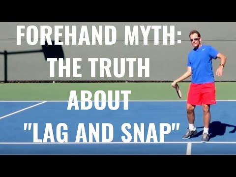 Lag and Snap on the modern forehand