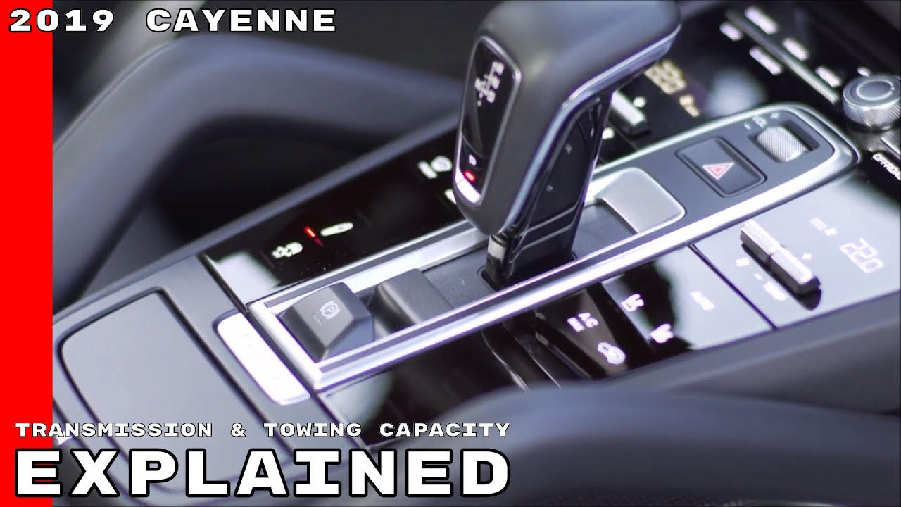 2019 Porsche Cayenne 8 Speed Transmission Towing Capacity Explained