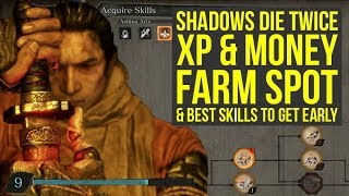 Sekiro Shadows Die Twice Tips And Tricks - XP + MONEY Farm Spot & Best Early Skills (Sekiro Tips)
