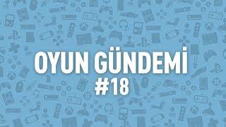 Oyun Gündemi 2018/18   Canlı Yayını