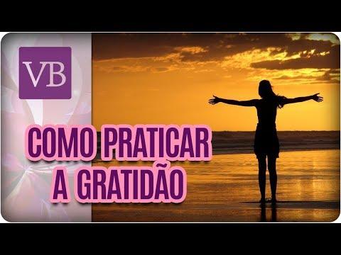 Como Praticar a Gratidão - Você Bonita (05/04/18)
