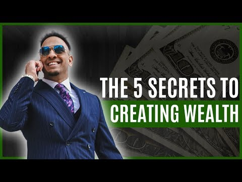 The 5 Secrets to Creating Wealth