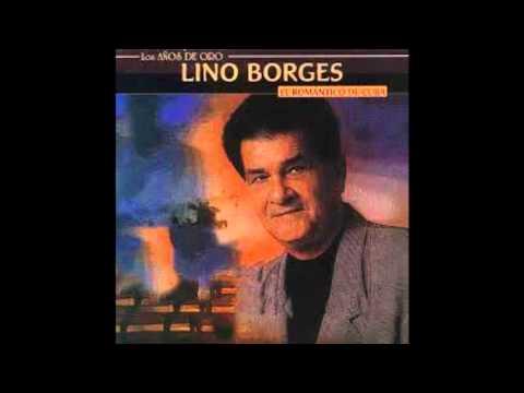 LINO BORGES  El Romántico De Cuba CD COMPLETO