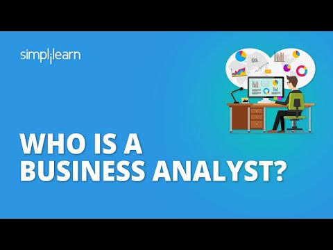Who Is A Business Analyst?| What Does A Business Analyst Do? - Roles & Responsibilities |Simplilearn