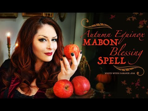 Mabon Blessing Spell : Autumn Equinox Magick ~ The White Witch Parlour