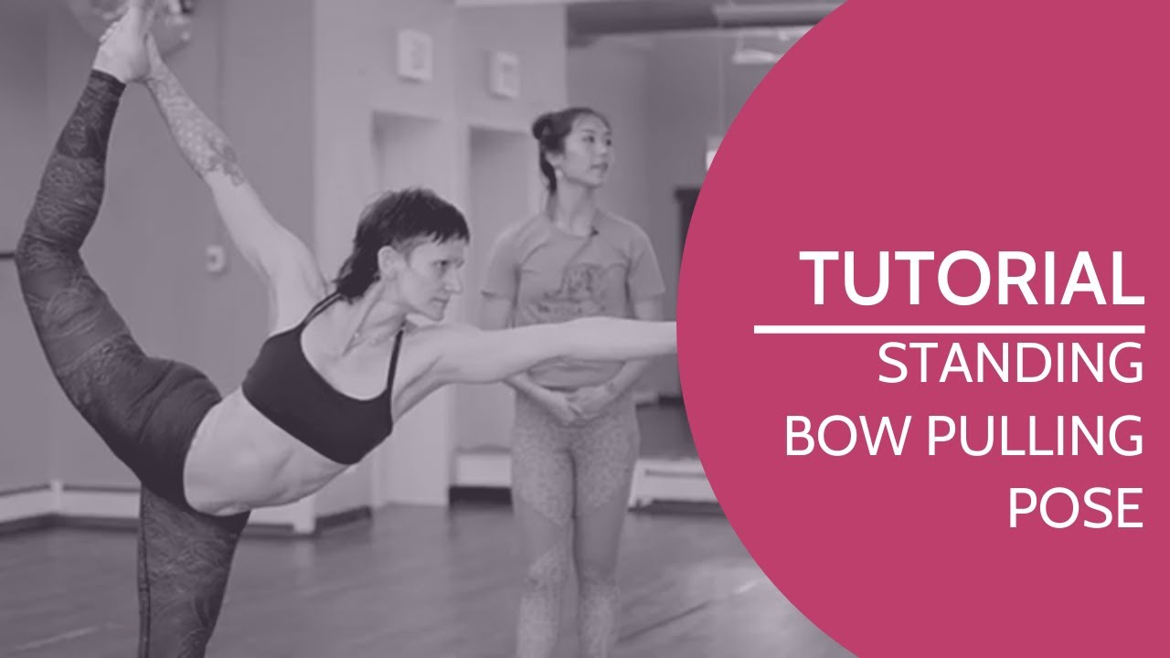 Tutorial: Standing Bow Pulling Pose