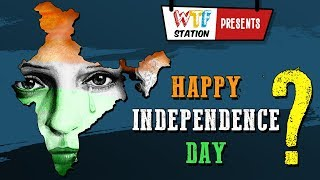 Happy Independence Day? | WTF Station