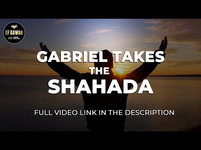 Gabriel Takes the Shahada