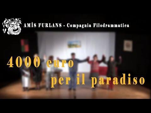 4000 euro per il paradiso - Compagnia Filodrammatica Amis Furlans