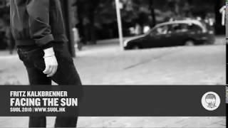 Fritz Kalkbrenner - Facing The Sun (Official Video)