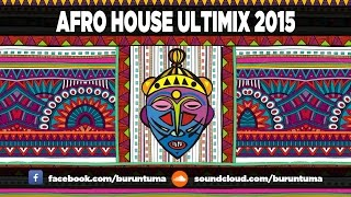 Afro House 2015 ULTIMIX Buruntuma