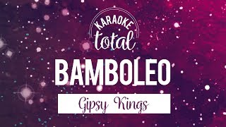 Bamboleo - Gipsy Kings - karaoke sin coros