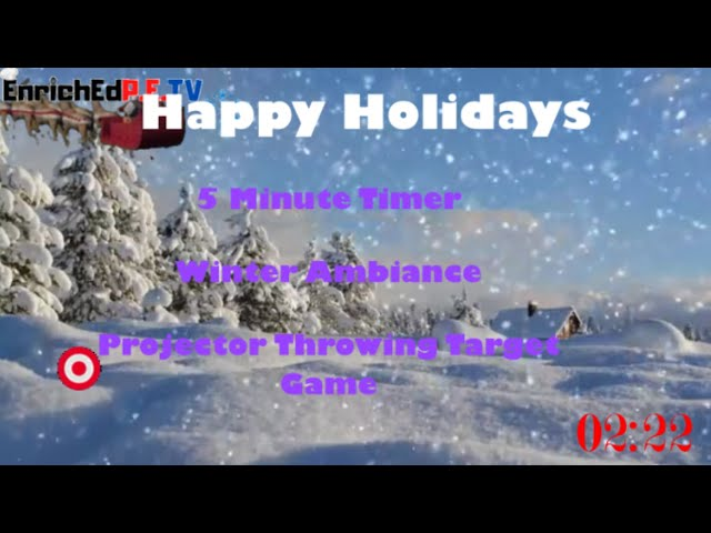 Happy Holidays: 5 Min Timer / Winter Ambiance / Projector Throwing Game