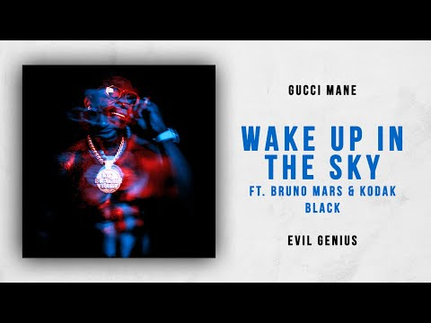 Gucci Mane - Wake Up in the Sky Ft. Bruno Mars & Kodak Black Evil Genius
