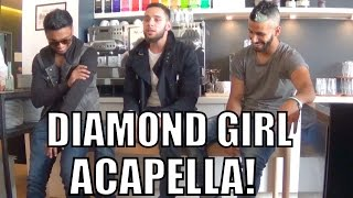 DIAMOND GIRL ACAPELLA PERFORMANCE!!!