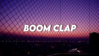Boom Clap - Charli XCX || [Lyrics🎶][Terjemahan indonesia]