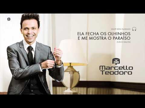 Marcello Teodoro - Ela Fecha os Olhinhos e me Mostra o Paraíso