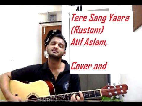 Tere Sang Yaara  (Rustom) L  Atif Aslam LArko,, Ankit Tiwari LAkshay Kumar L Cover And Guitar Chords
