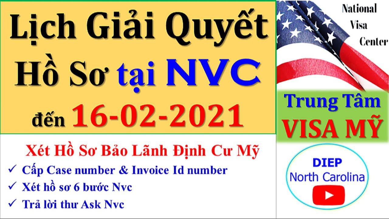 Lịch Giải Quyết Hồ Sơ Định Cư MỸ tại T.Tâm Visa đến ngày 16-02-2021 [NVC Timeframes FEB 16]