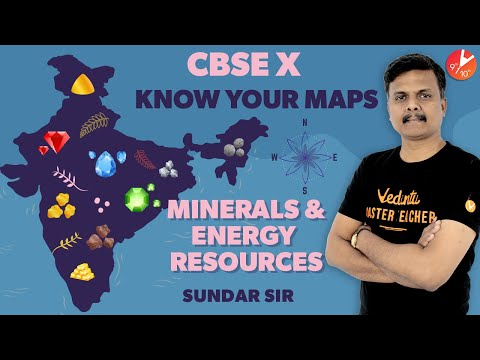 Minerals and Energy Resources Class 10 Geography Know Your Maps | NCERT CBSE Chapter 5 | Vedantu