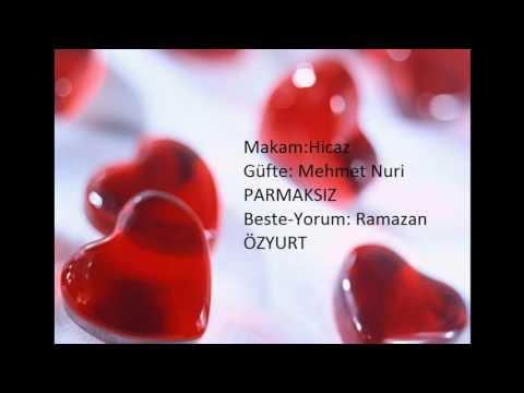 Mehmet Nuri Parmaksız Özledim Seni Şarkısı-Makam: Hicaz-Beste: Ramazan Özyurt