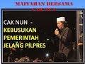 CAK NUN  BUSUKNYA PEMERINTAH INDONESIA jELANG PILPRES