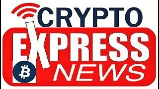 EXPRESS NEWS: RIPPLE, BITCOIN,  ALTCOINS